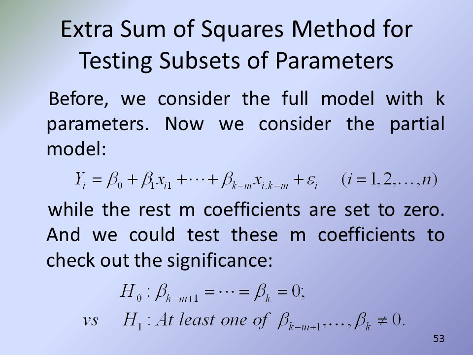 Extra Sum of Squares Method for Testing Subsets of Parameters