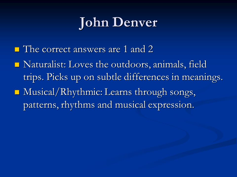 John Denver The correct answers are 1 and 2