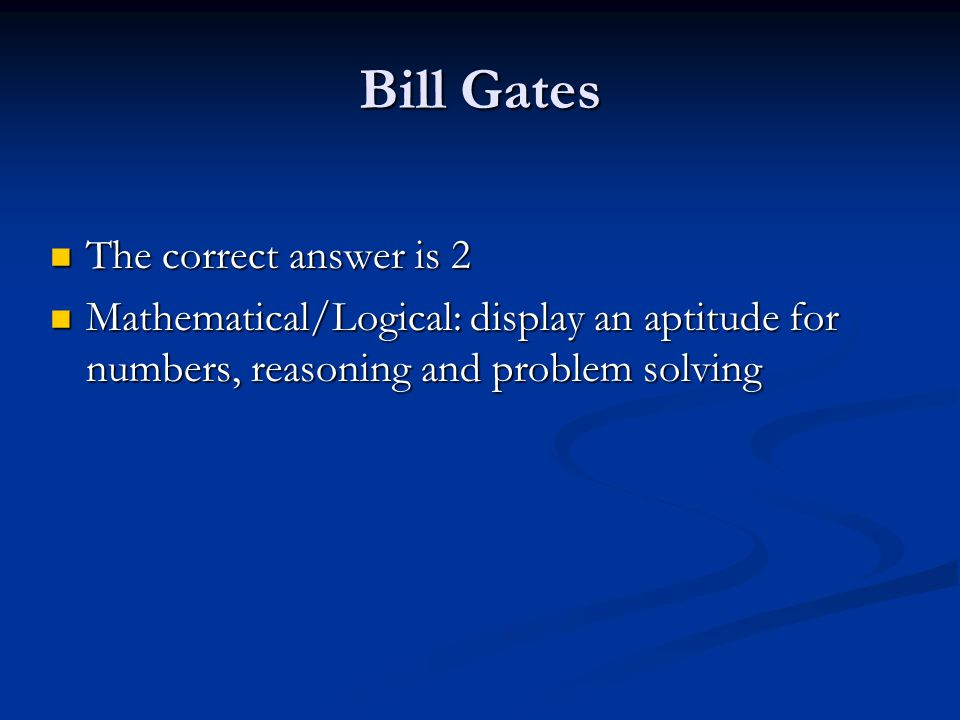 Bill Gates The correct answer is 2
