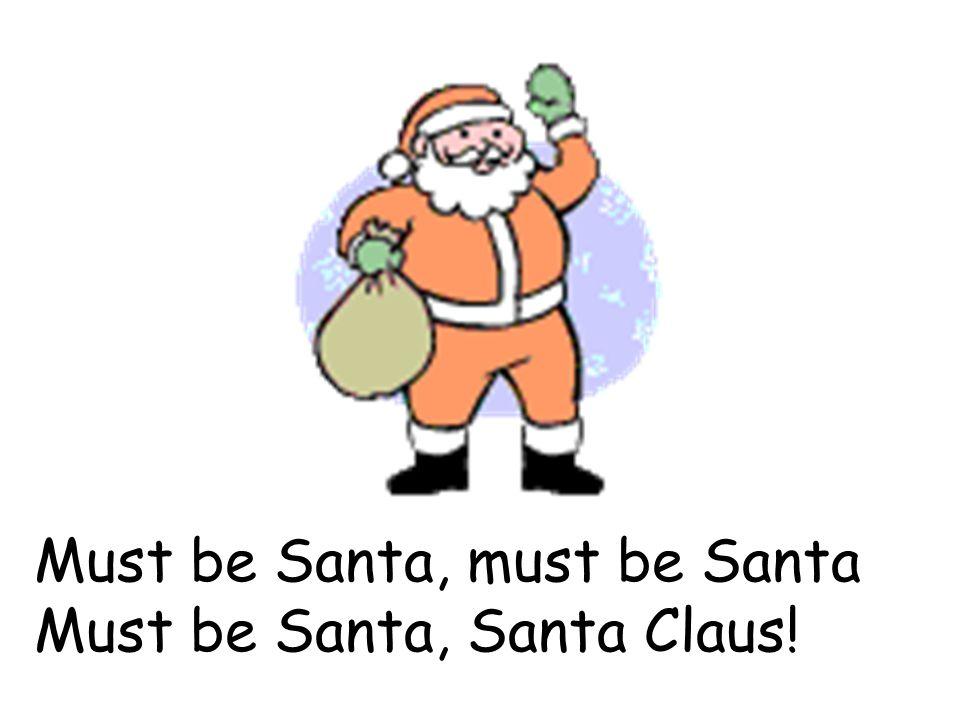 Must be Santa, must be Santa