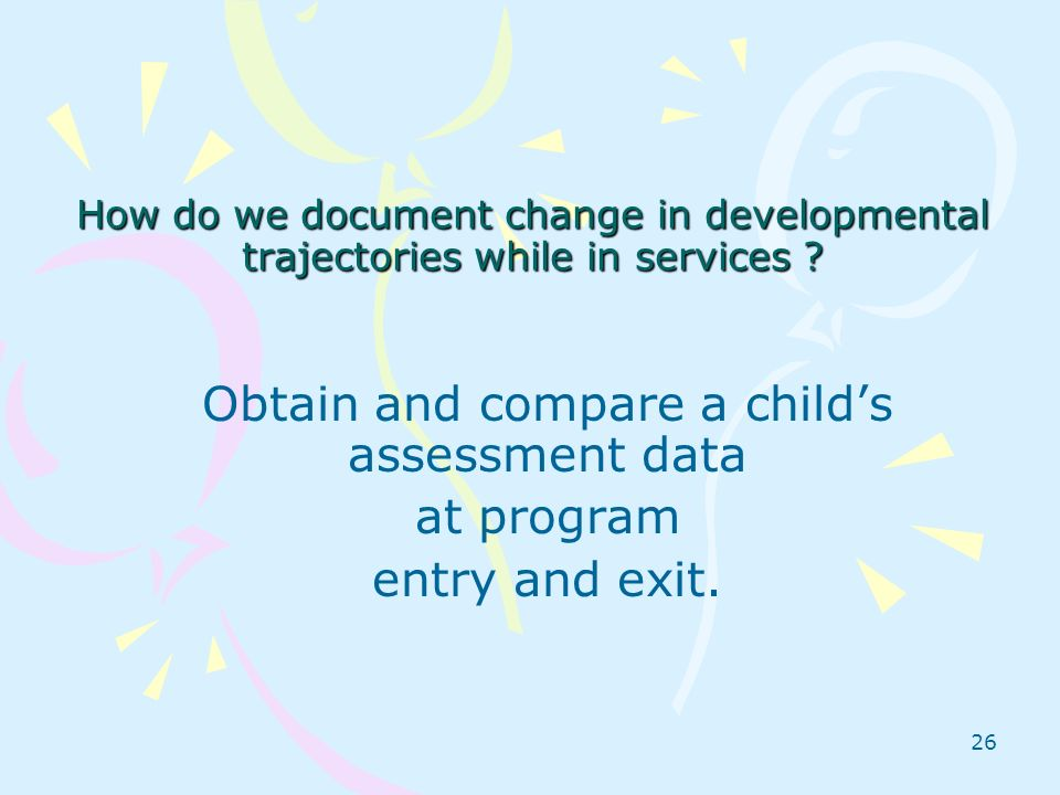 Obtain and compare a child's assessment data