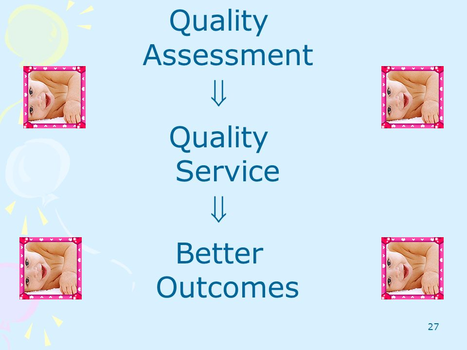 Quality Assessment  Quality Service Better Outcomes Robin takes over