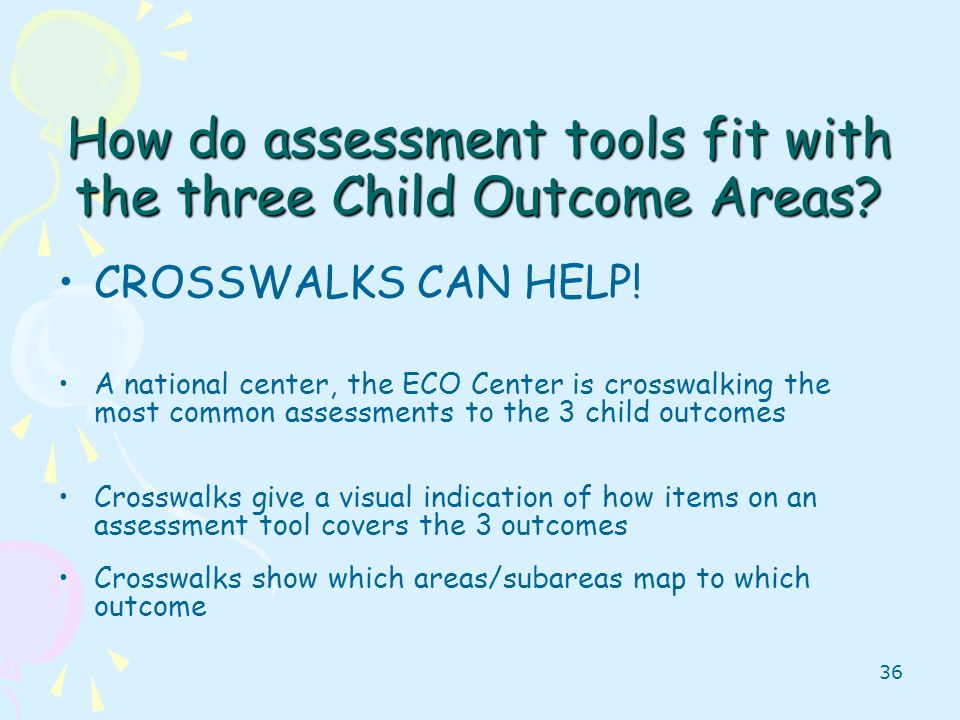 How do assessment tools fit with the three Child Outcome Areas