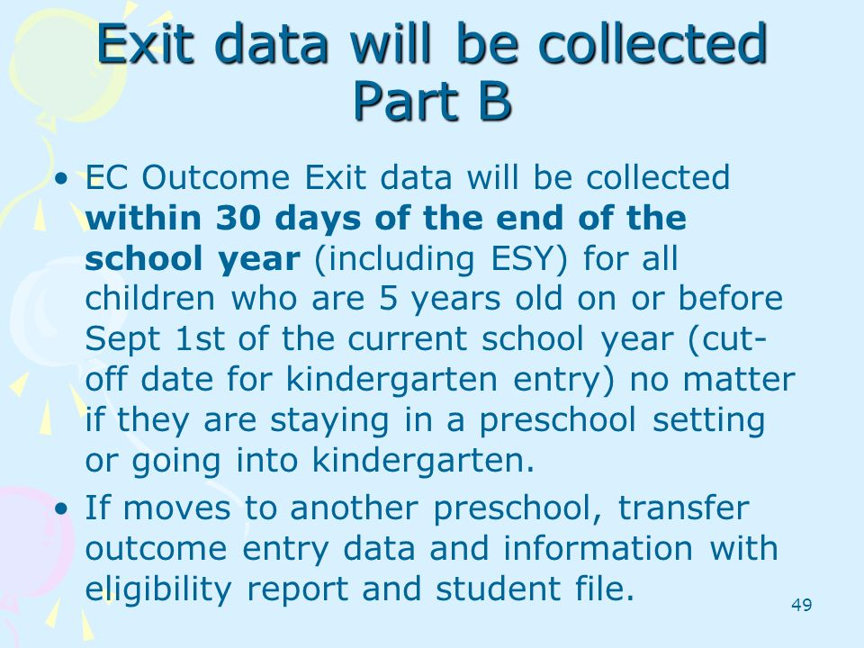 Exit data will be collected Part B