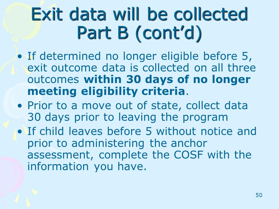 Exit data will be collected Part B (cont'd)