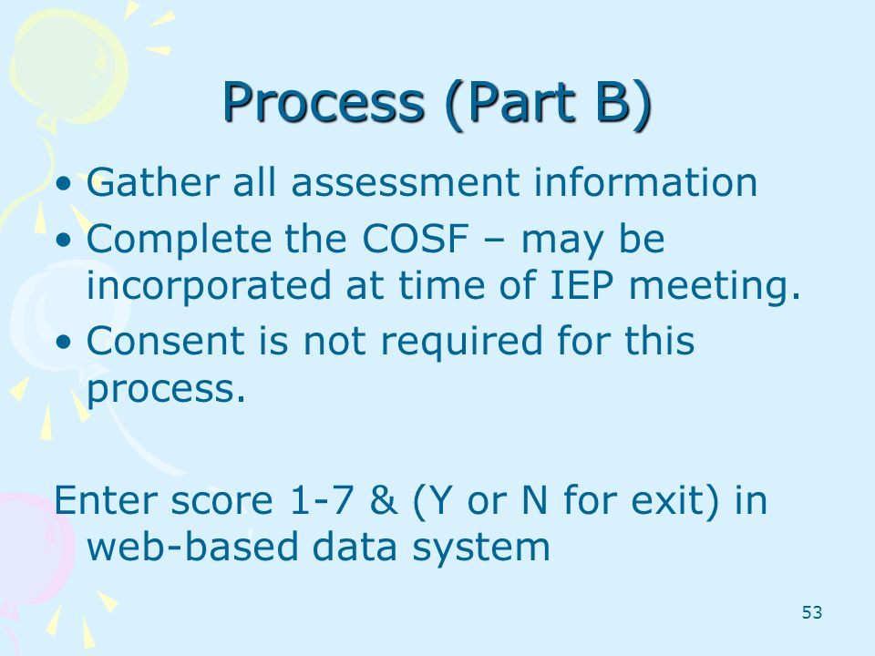 Process (Part B) Gather all assessment information
