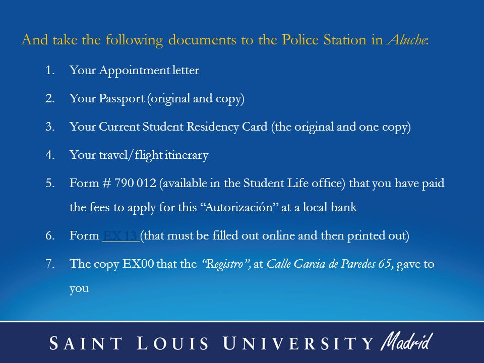 And take the following documents to the Police Station in Aluche: