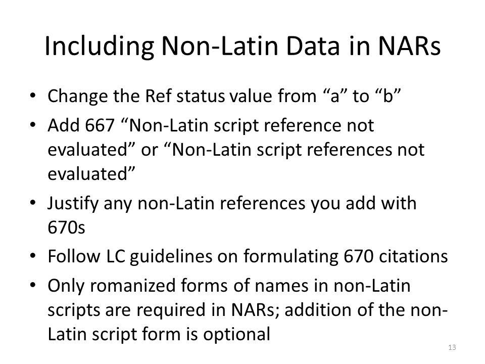 Including Non-Latin Data in NARs