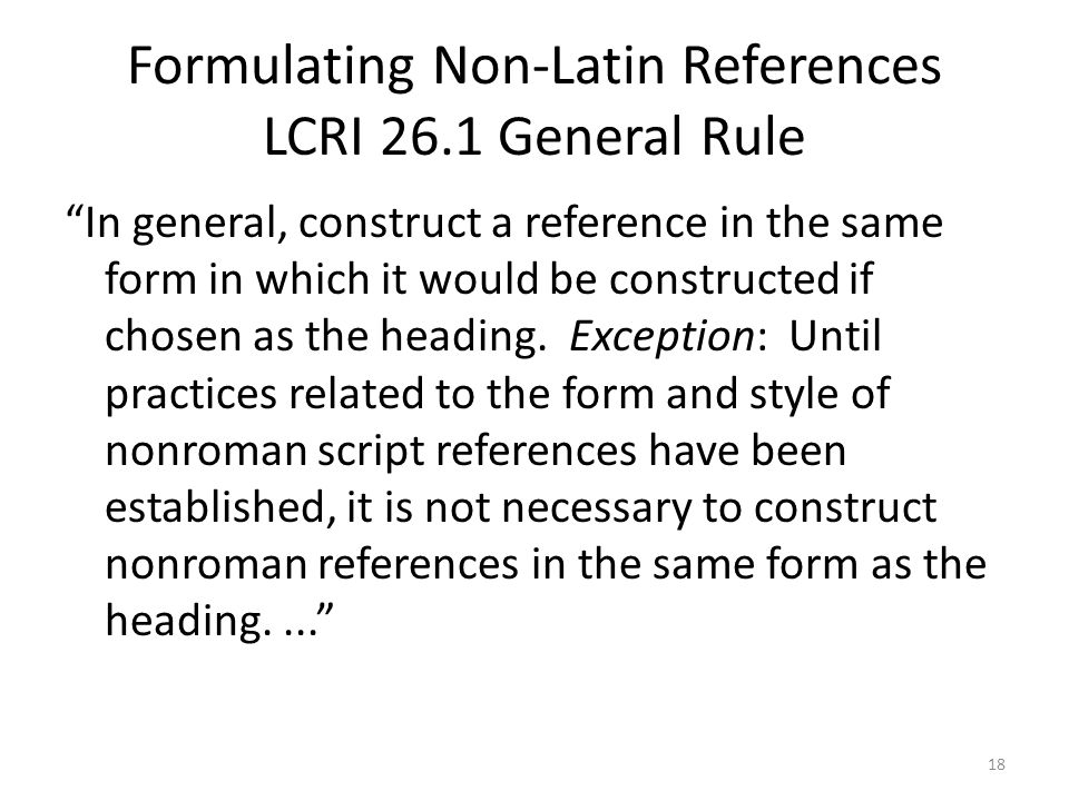 Formulating Non-Latin References LCRI 26.1 General Rule