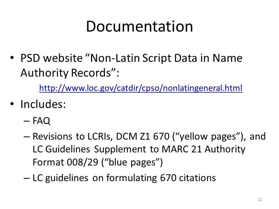 Documentation PSD website Non-Latin Script Data in Name Authority Records : http://www.loc.gov/catdir/cpso/nonlatingeneral.html.