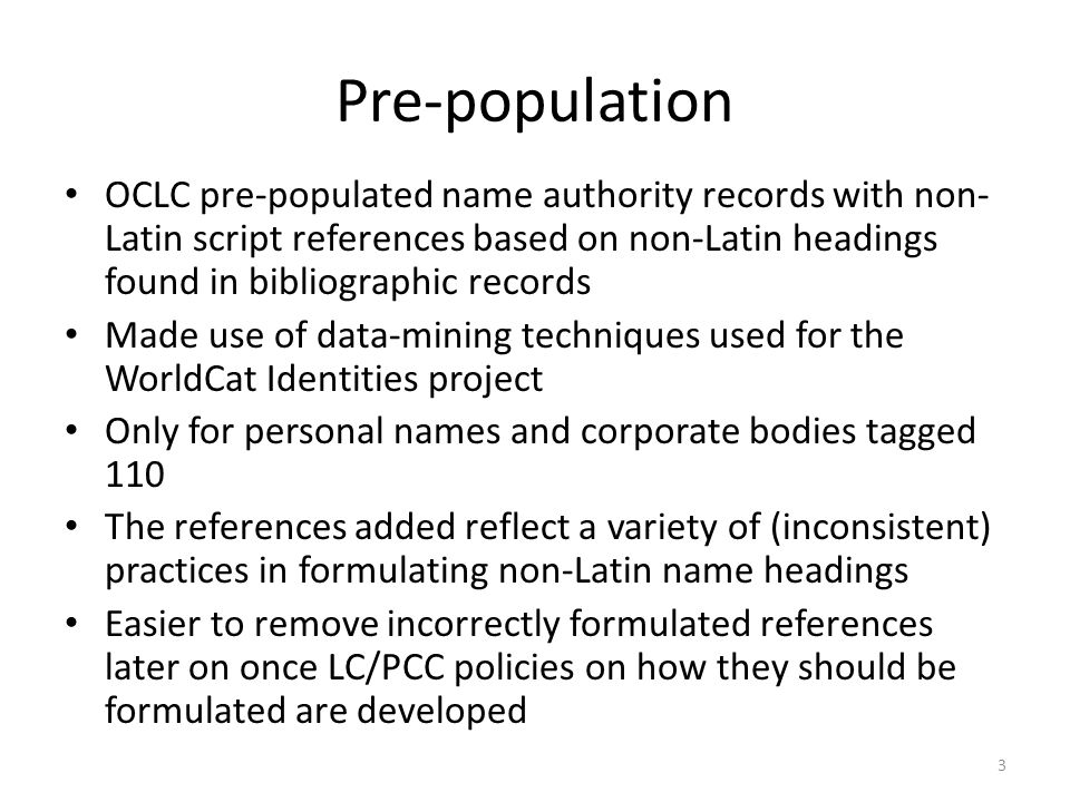 Pre-population OCLC pre-populated name authority records with non-Latin script references based on non-Latin headings found in bibliographic records.