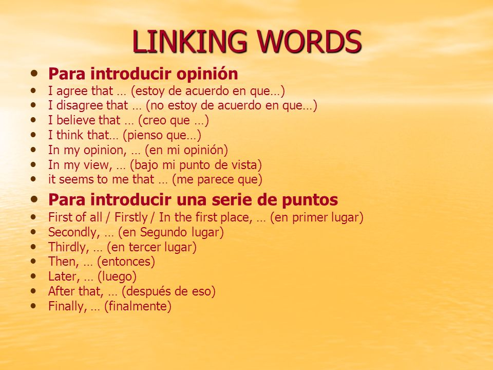 LINKING WORDS Para introducir opinión