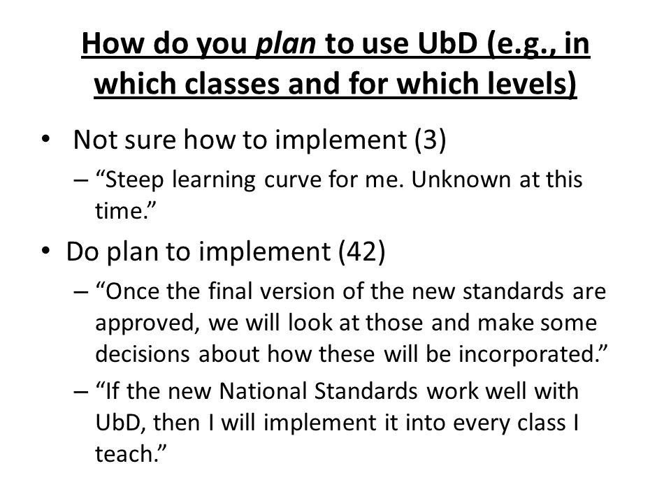 How do you plan to use UbD (e. g