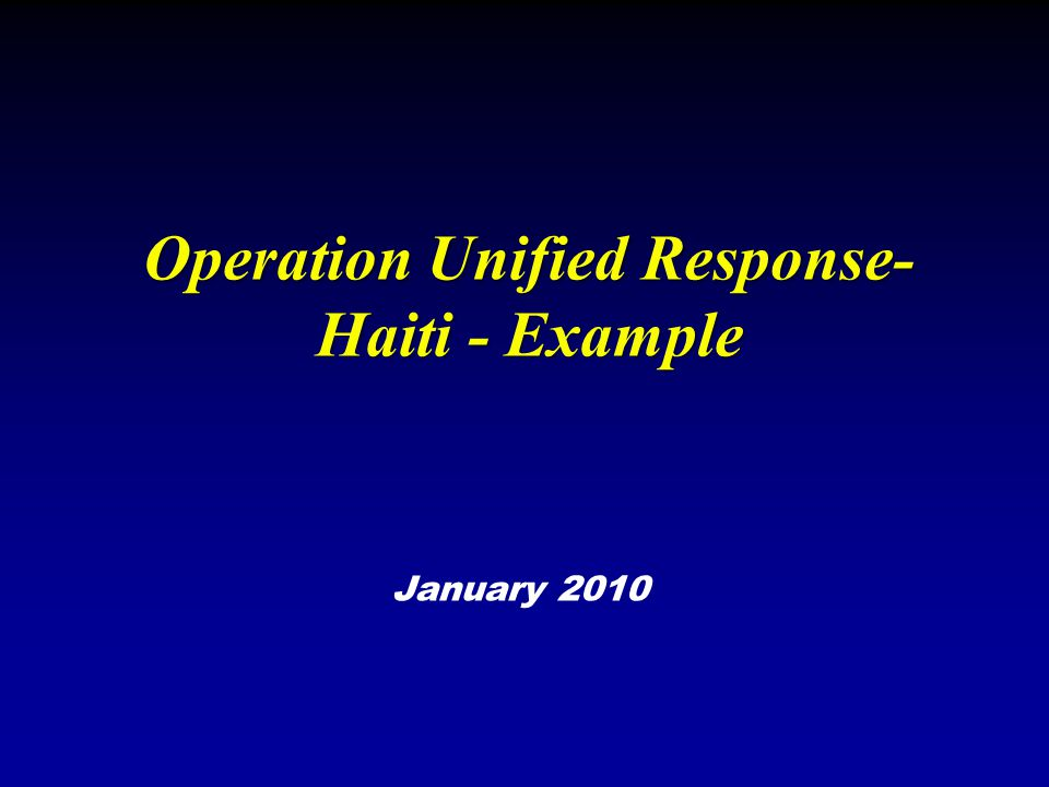 Operation Unified Response-Haiti - Example
