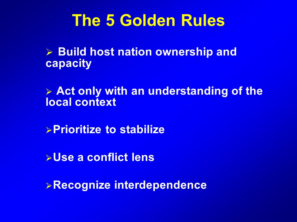 The 5 Golden Rules Build host nation ownership and capacity
