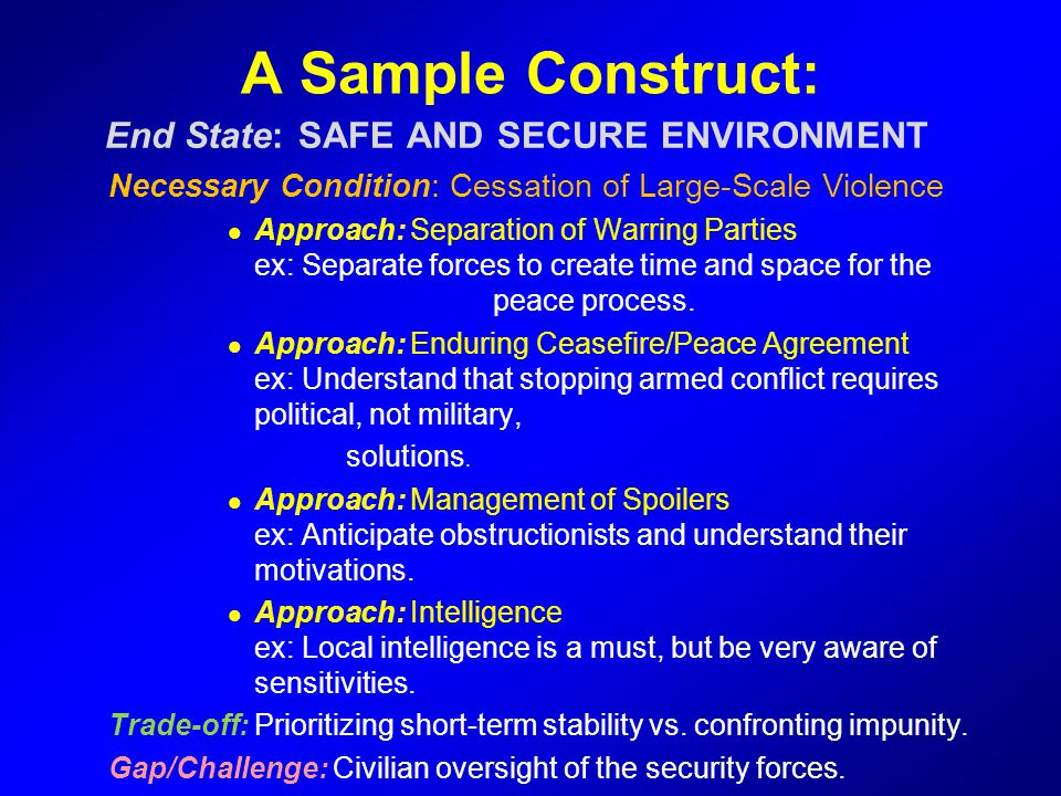 A Sample Construct: End State: SAFE AND SECURE ENVIRONMENT