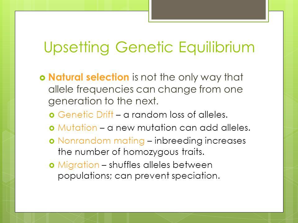 Upsetting Genetic Equilibrium