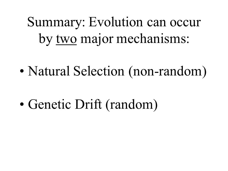 Summary: Evolution can occur by two major mechanisms: