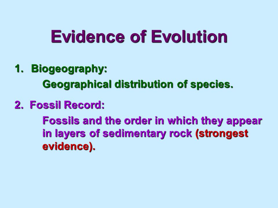 Evidence of Evolution 1. Biogeography: