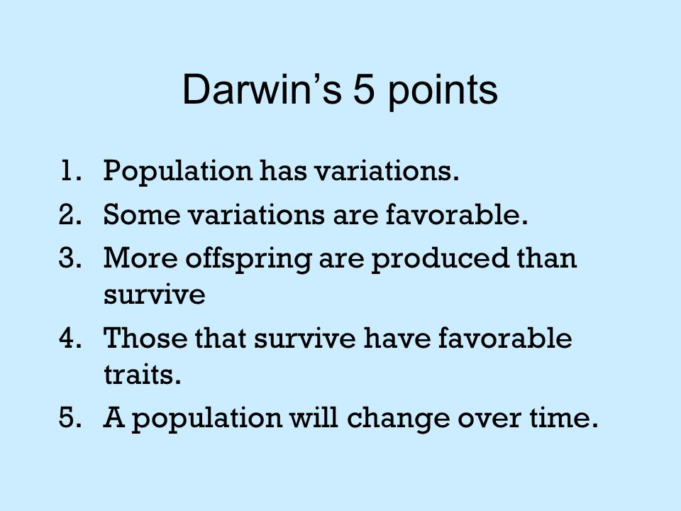 Darwin's 5 points Population has variations.