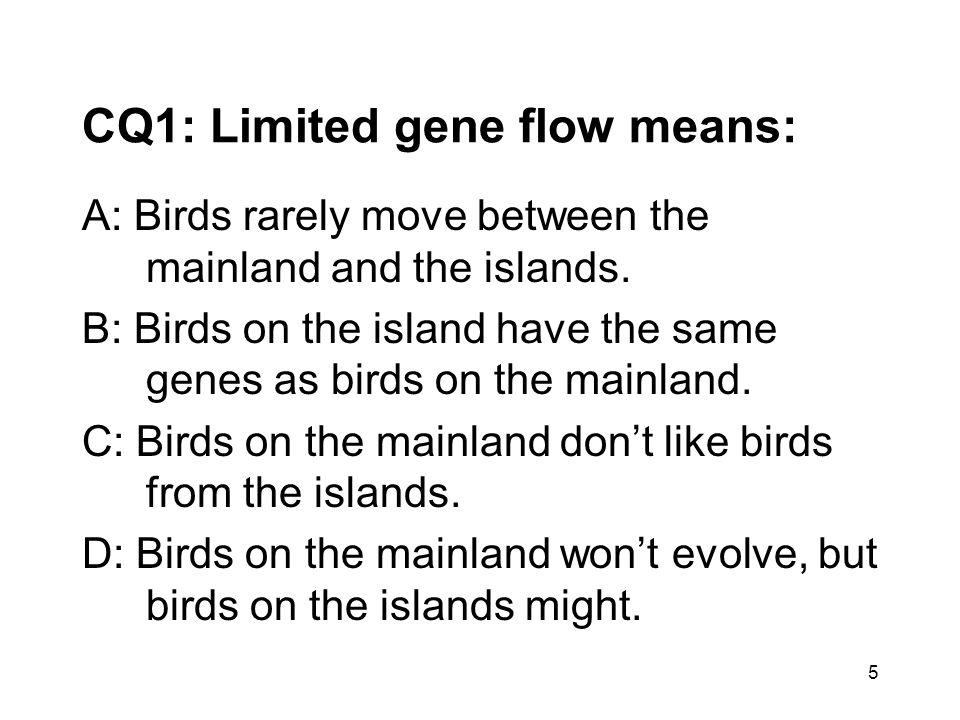 CQ1: Limited gene flow means: