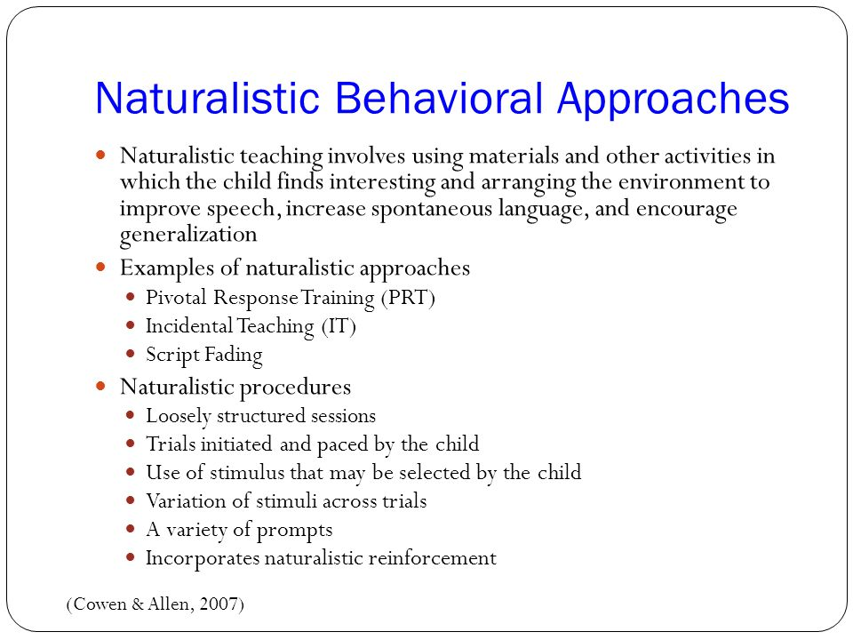 Naturalistic Behavioral Approaches