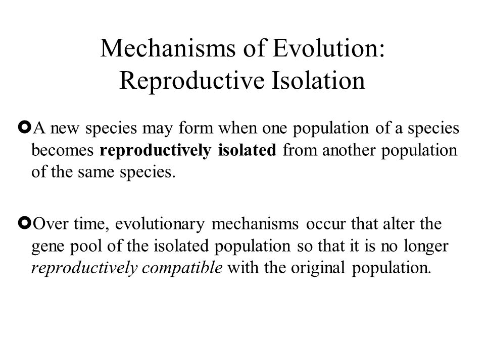 Mechanisms of Evolution: Reproductive Isolation