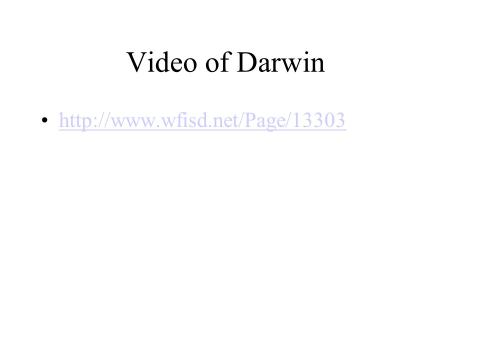 Video of Darwin http://www.wfisd.net/Page/13303