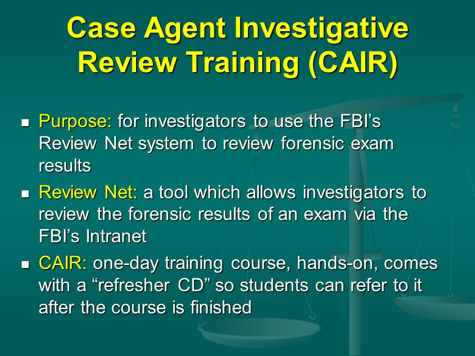 Case Agent Investigative Review Training (CAIR)