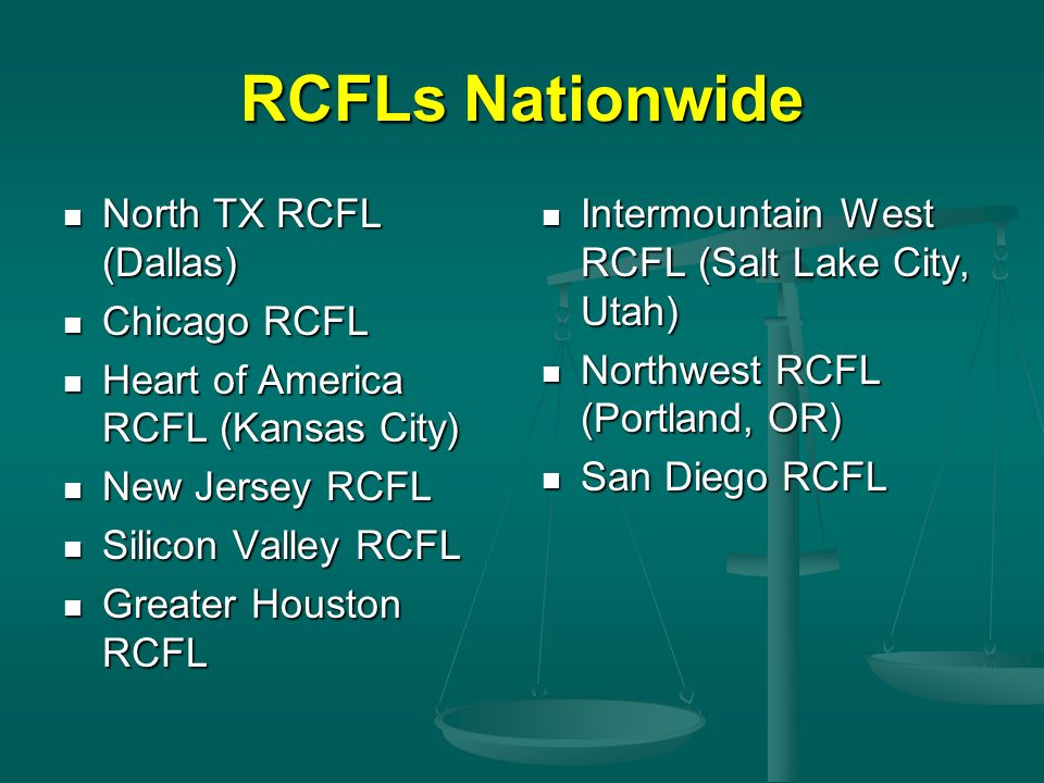 RCFLs Nationwide North TX RCFL (Dallas) Chicago RCFL
