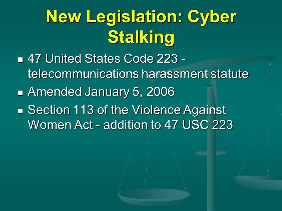 New Legislation: Cyber Stalking