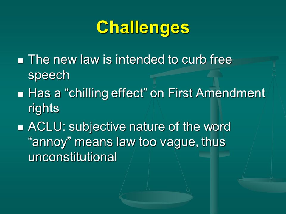 Challenges The new law is intended to curb free speech