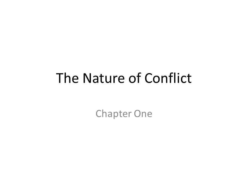 The Nature of Conflict Chapter One