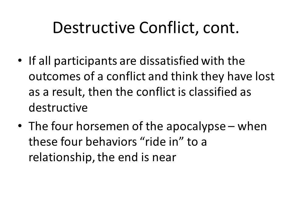 Destructive Conflict, cont.