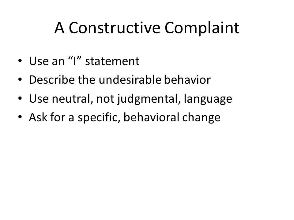 A Constructive Complaint