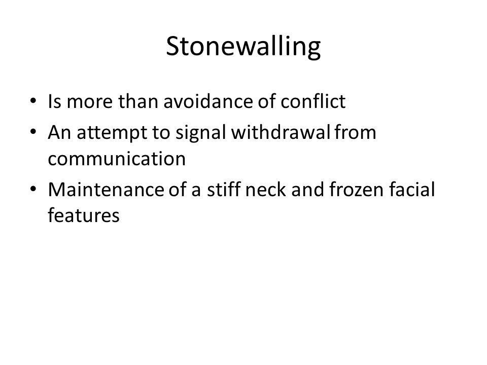 Stonewalling Is more than avoidance of conflict