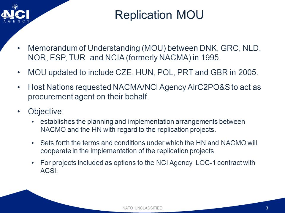 Replication MOU Memorandum of Understanding (MOU) between DNK, GRC, NLD, NOR, ESP, TUR and NCIA (formerly NACMA) in