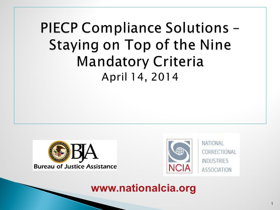 PIECP Compliance Solutions – Staying on Top of the Nine Mandatory Criteria April 14, 2014
