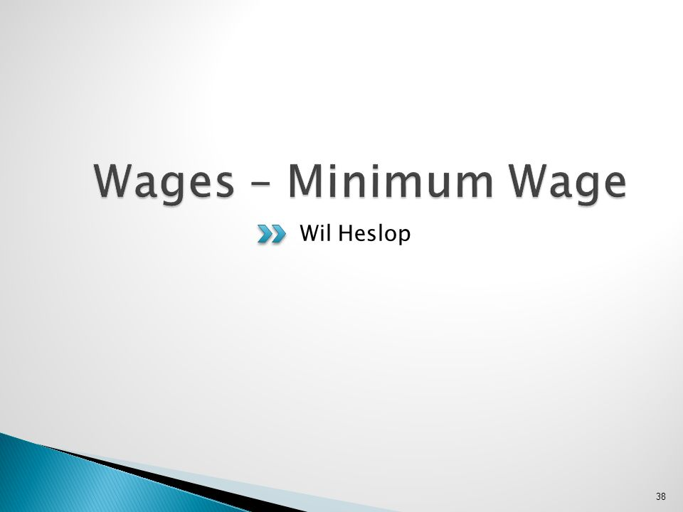 Wages – Minimum Wage Wil Heslop