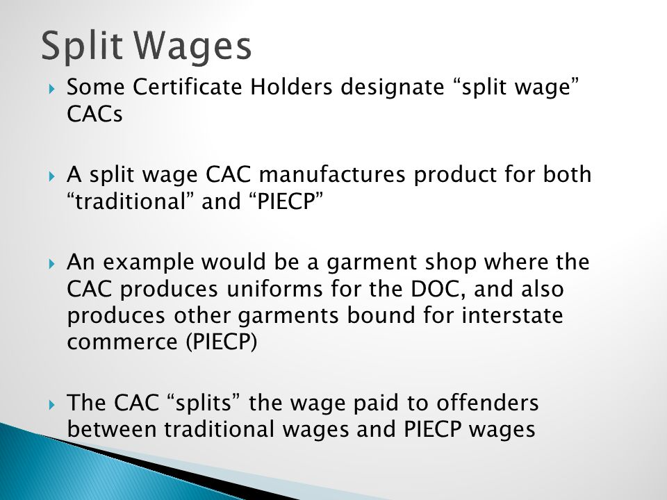 Split Wages Some Certificate Holders designate split wage CACs