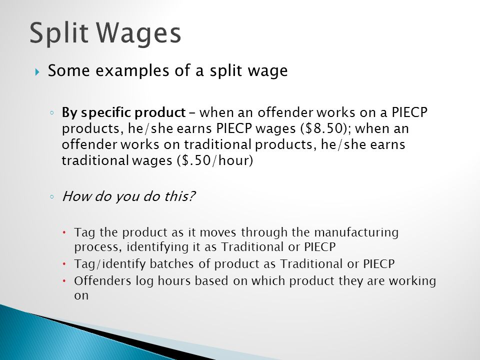 Split Wages Some examples of a split wage