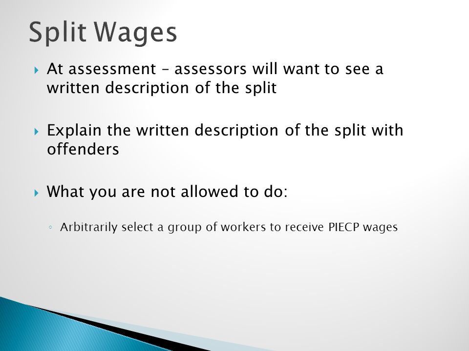 Split Wages At assessment – assessors will want to see a written description of the split.