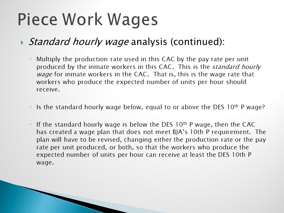 Piece Work Wages Standard hourly wage analysis (continued):