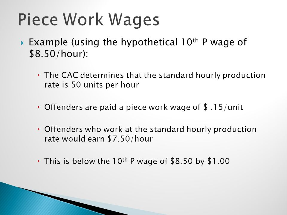 Piece Work Wages Example (using the hypothetical 10th P wage of $8.50/hour):