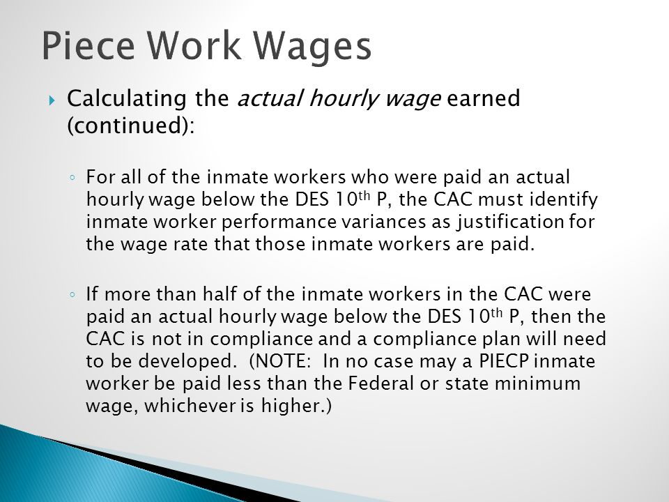 Piece Work Wages Calculating the actual hourly wage earned (continued):