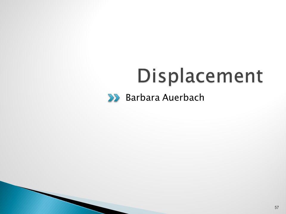 Displacement Barbara Auerbach
