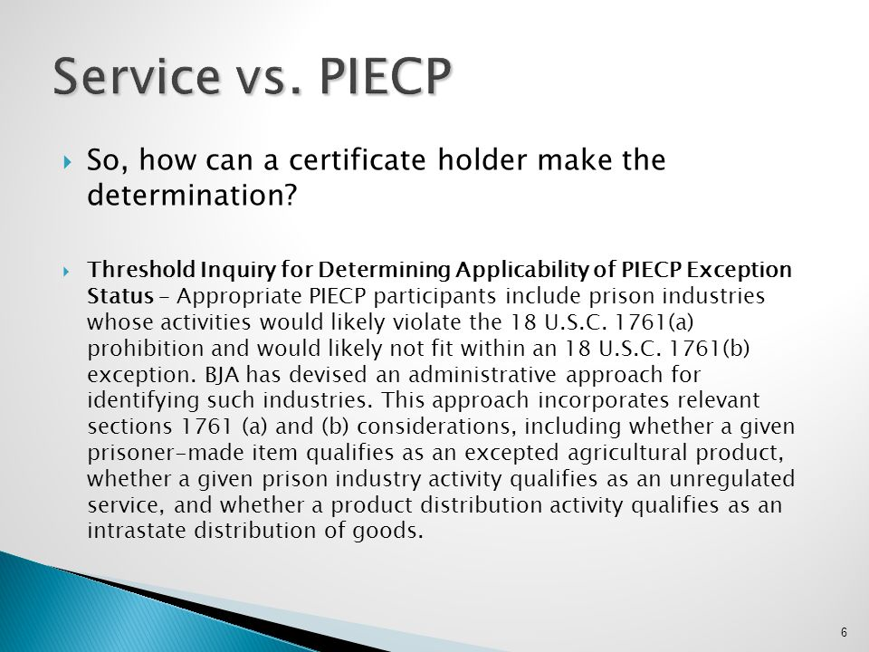 Service vs. PIECP So, how can a certificate holder make the determination