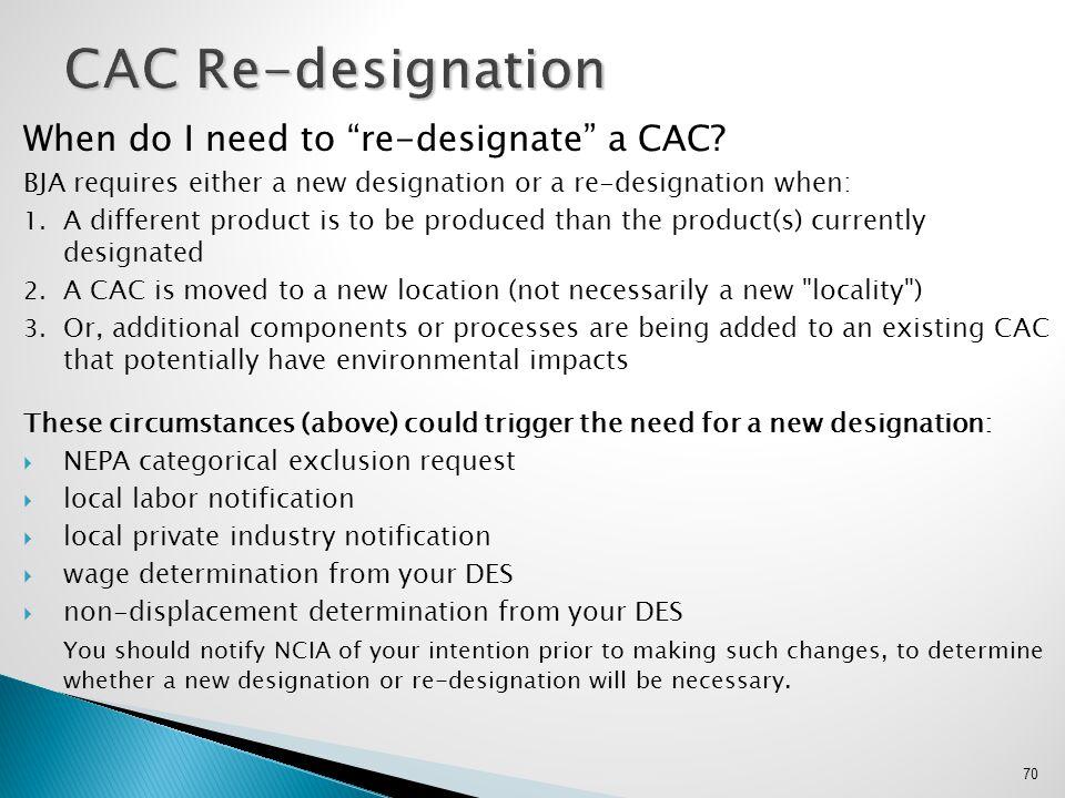 CAC Re-designation When do I need to re-designate a CAC