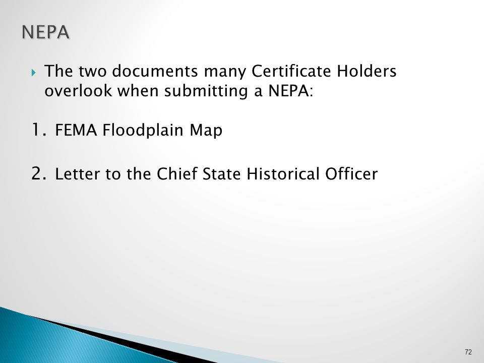 NEPA The two documents many Certificate Holders overlook when submitting a NEPA: FEMA Floodplain Map.