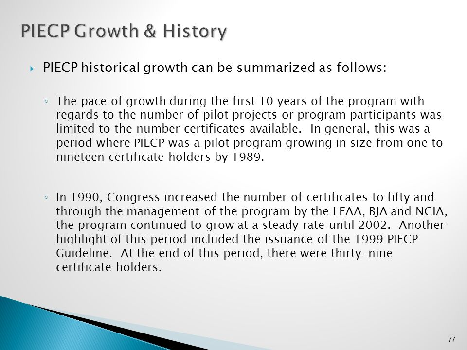 PIECP Growth & History PIECP historical growth can be summarized as follows: